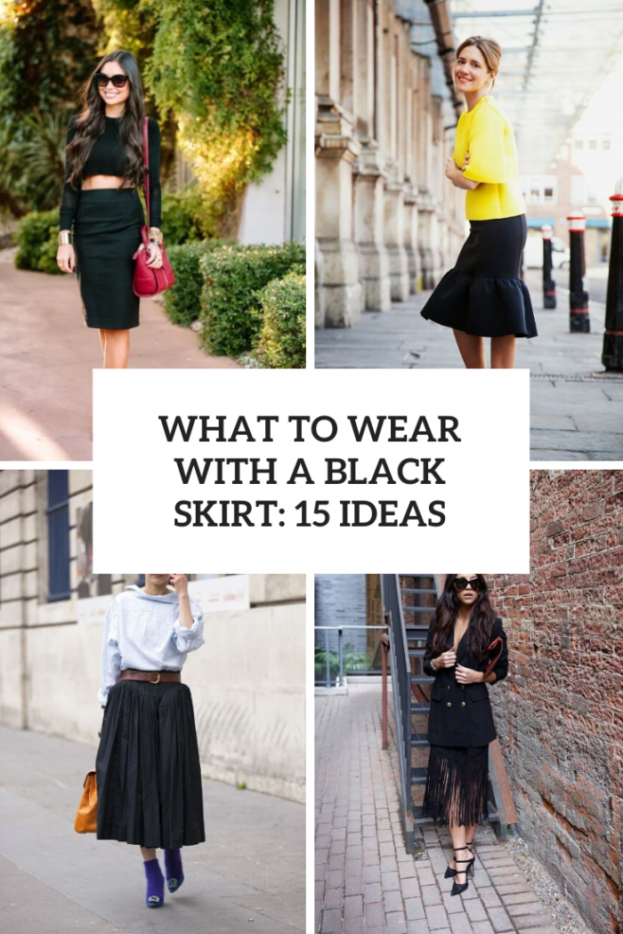 What To Wear With A Black Skirt Ideas